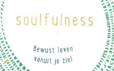 Workshopserie Soulfulness – Bewust leven vanuit je ziel